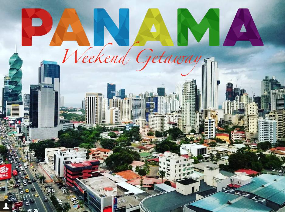 Panama Weekend Getaway
