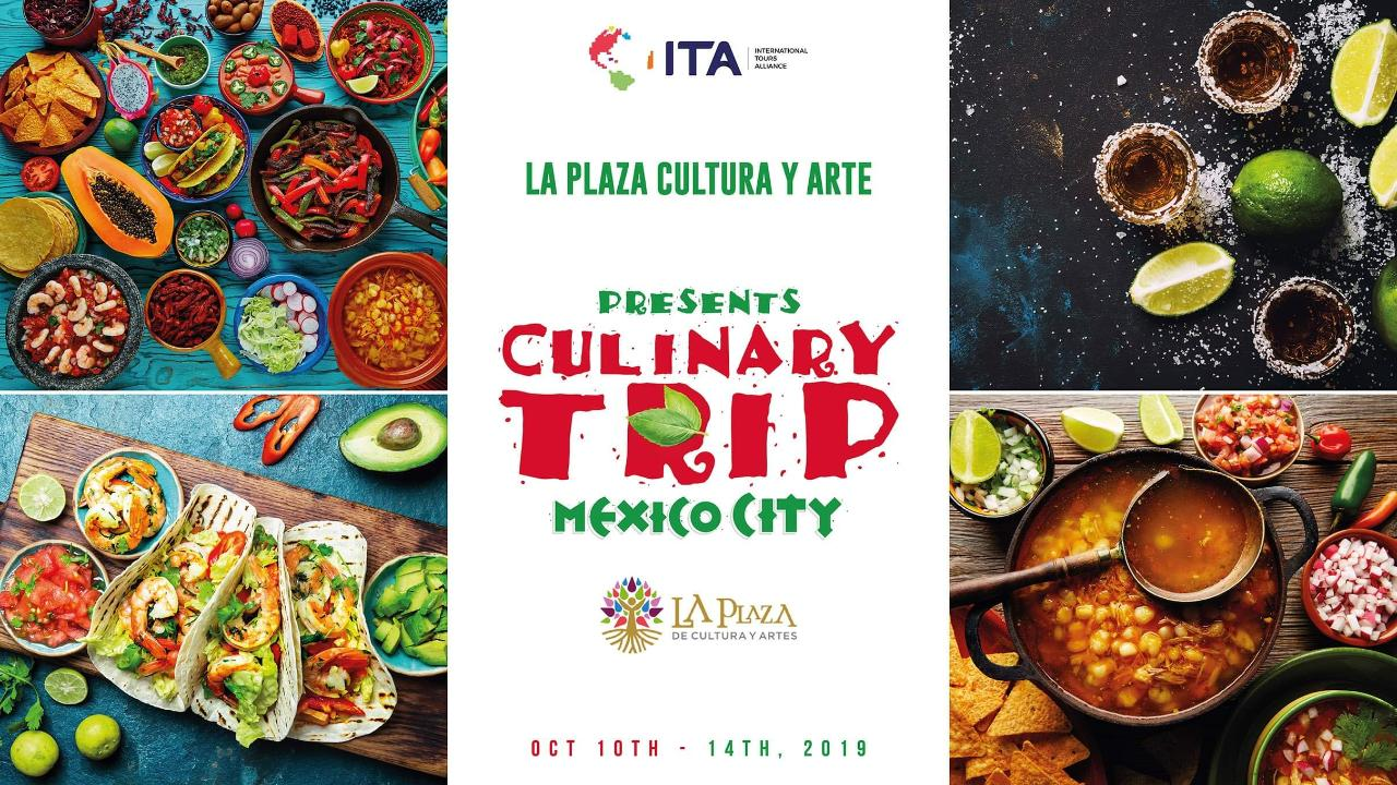LA PLAZA DE CULTURA Y ARTES CULINARY TRIP TO MEXICO CITY