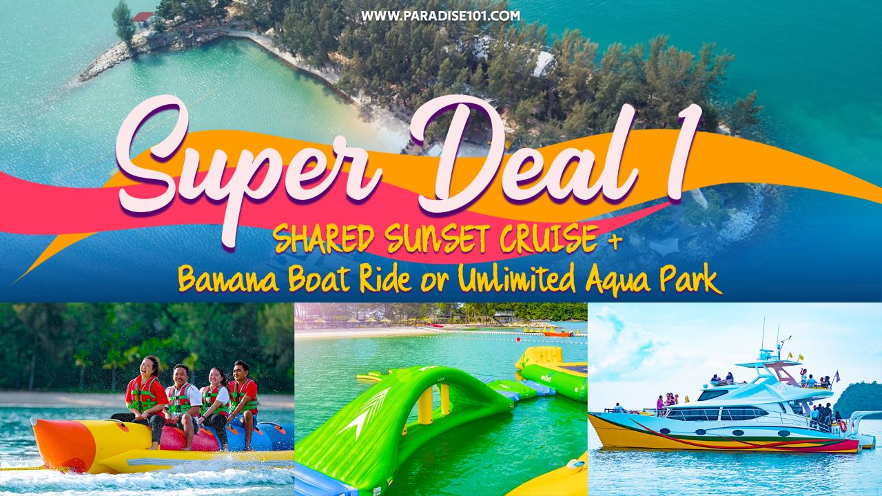 Super Deal 1: Shared Sunset Cruise + Banana Boat Ride or Unlimited Aqua Park