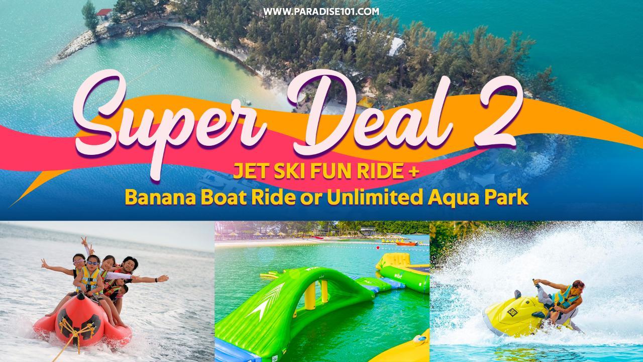 Super Deal 2: Jet Ski Fun Ride + Banana Boat Ride or Unlimited Aqua Park