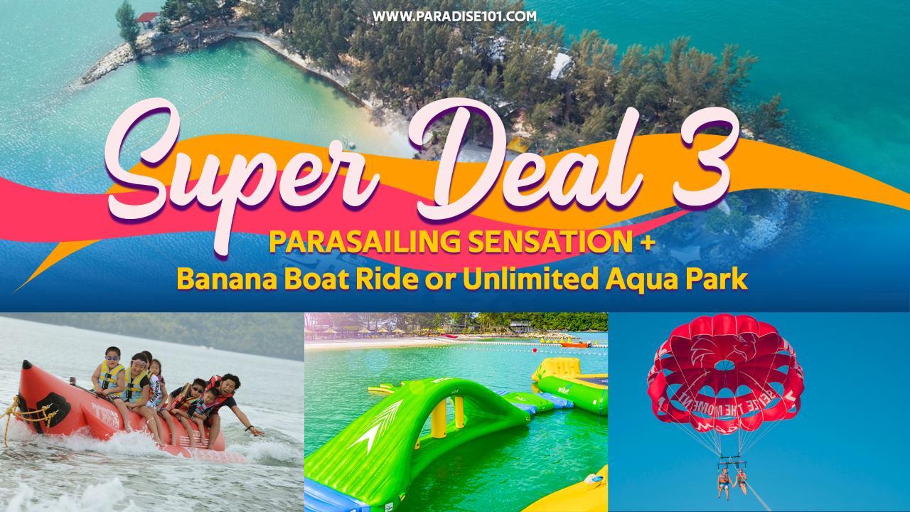 Super Deal 3: Parasailing Sensation + Banana Boat Ride or Unlimited Aqua Park