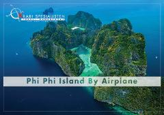 Phi Phi Islands - Once in a lifetime by airplane