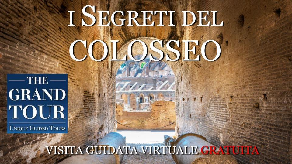 I SEGRETI DEL COLOSSEO -  Visita Guidata Virtuale Gratuita