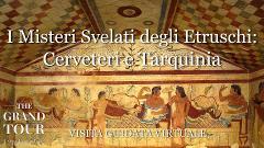 I Misteri Svelati degli Etruschi: Cerveteri e Tarquinia   - Visita Guidata Virtuale