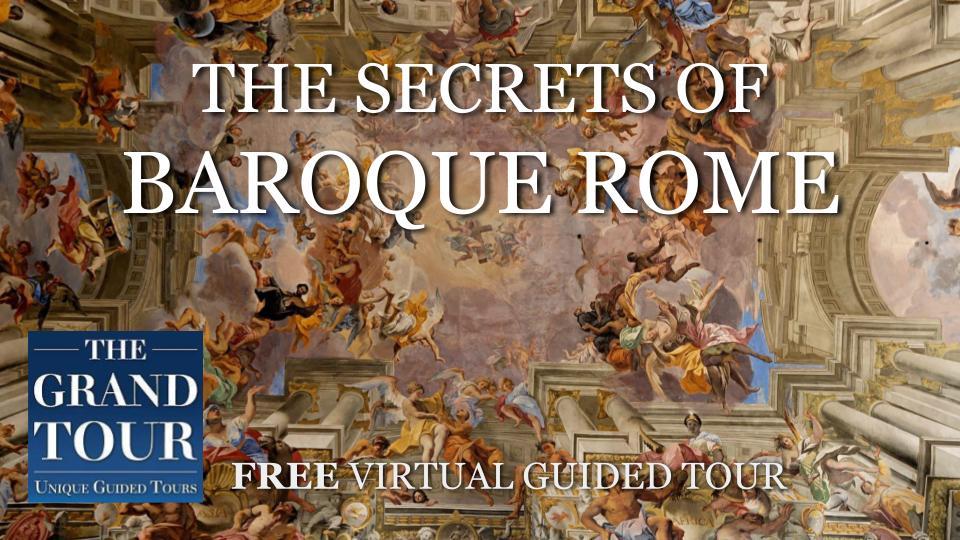 THE SECRETS  OF BAROQUE ROME - Live Virtual Guided Tour - FREE TOUR
