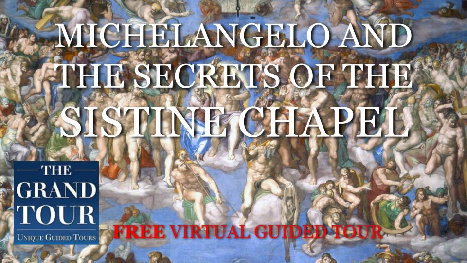 Michelangelo and the Secrets of the Sistine Chapel - FREE Virtual Guided Tour - Live Show