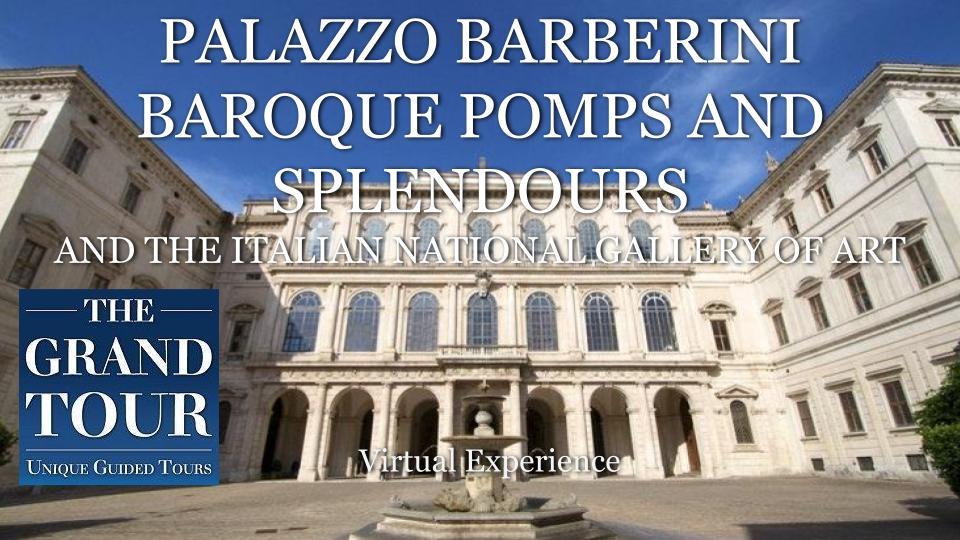 PALAZZO BARBERINI IN ROME: BAROQUE POMPS AND SPLENDOURS - Virtual Guided Tour
