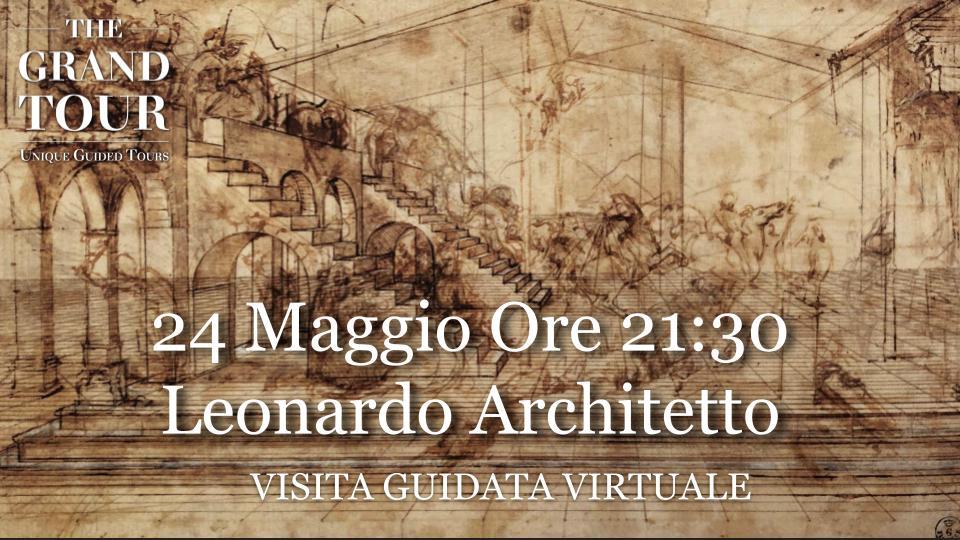Leonardo Architetto e Inventore      - Visita Guidata Virtuale