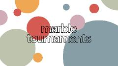Marble Tournaments
