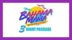 PARTY PACKAGE Only - 3 NIGHTS