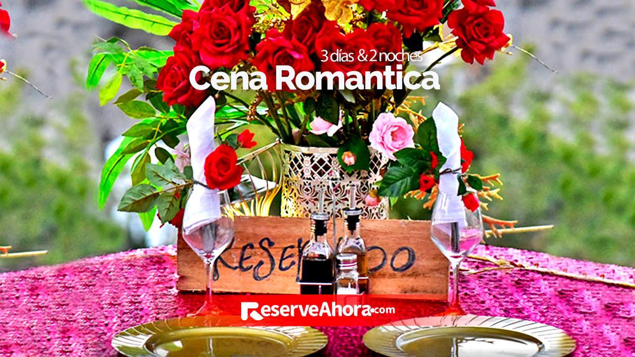 Cena Romántica - 3 días 2 noches