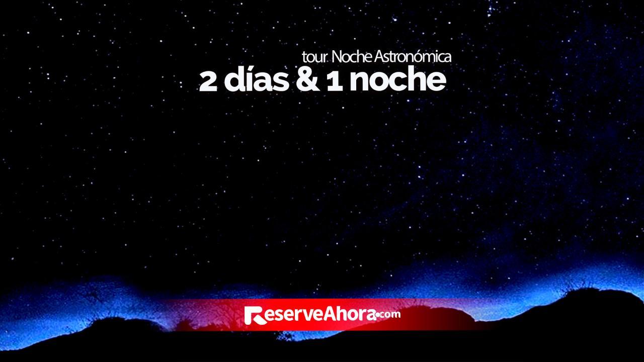 Noche Astronómica Bethel - 2 dias 1 noche
