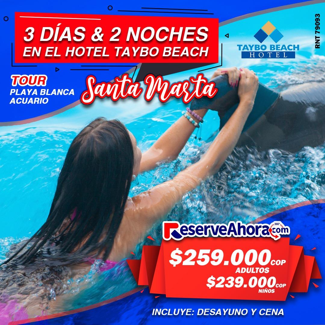 Paquete 3 días & 2 noches en Hotel Taybo Beach - Tour Playa Blanca y Acuario