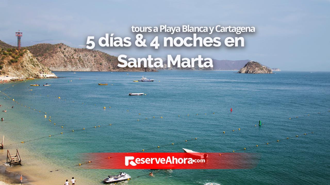 Paquete 5 días & 4 noches -Hotel Portobahía- Tour Santa Marta & Cartagena