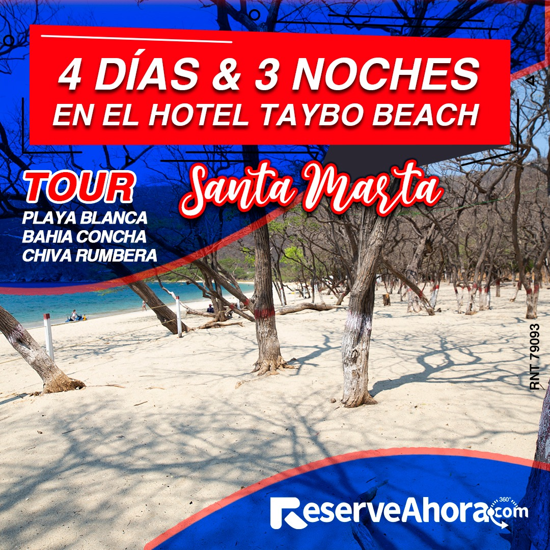 Paquete 4 días & 3 noches en Hotel Taybo Beach - Tour Playa Blanca, Bahía Concha y Chiva Rumbera