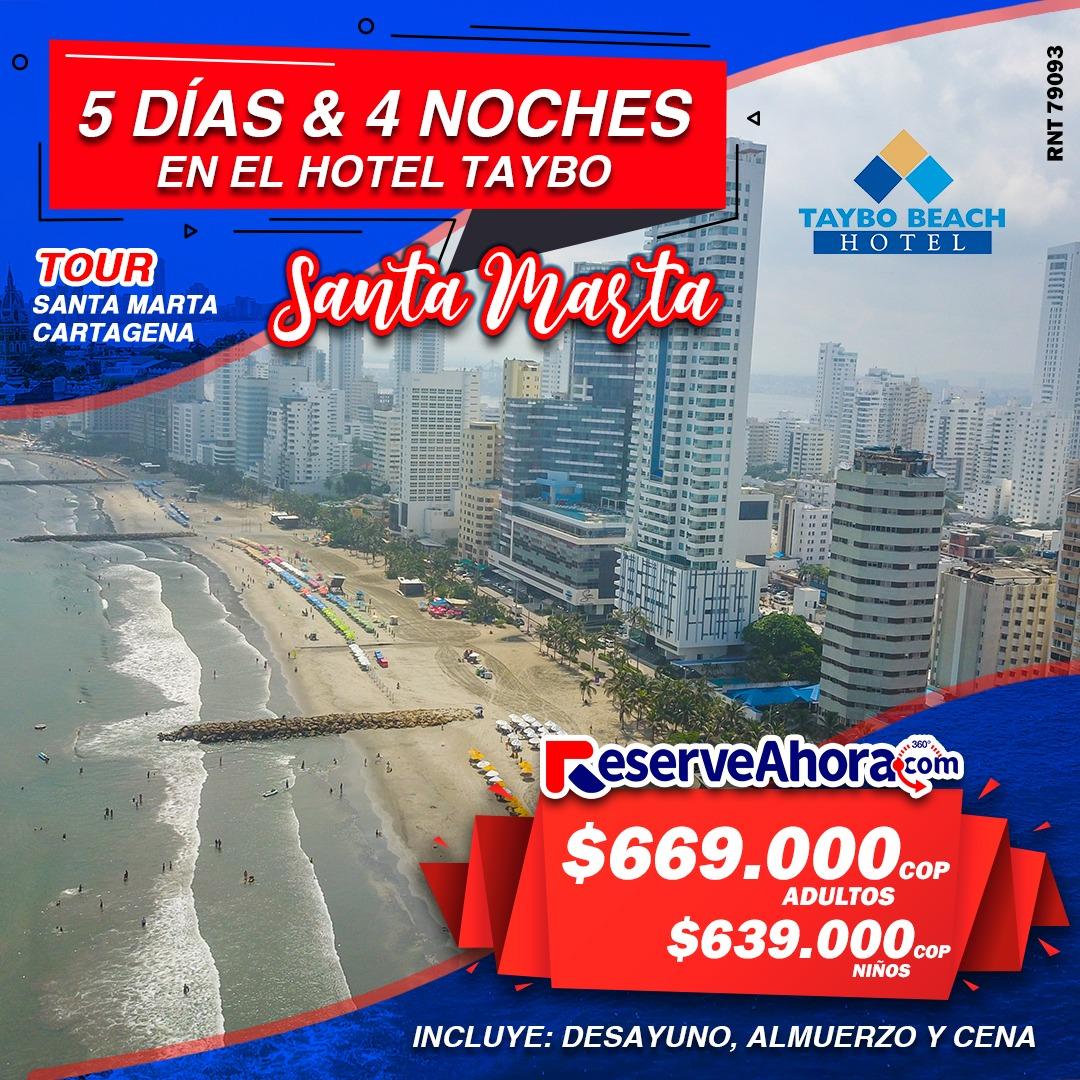 Paquete 5 días & 4 noches -Hotel Taybo Beach- Tour Santa Marta & Cartagena