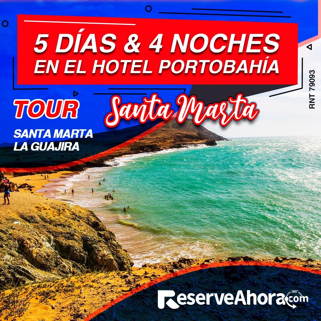 Paquete 5 días & 4 noches en Hotel Portobahía Santa Marta y La Guajira