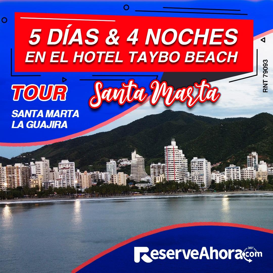 Paquete 5 días & 4 noches en Hotel Taybo Beach Santa Marta y La Guajira