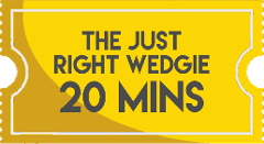 The Just Right Wedgie 20 Minutes
