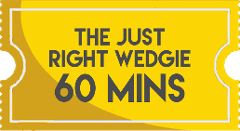 The Just Right Wedgie 60 Minutes