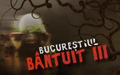 Bucureștiul Bântuit III