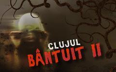 Clujul Bântuit II