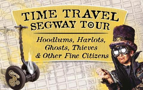 Time Travel Segway Tour - Hoodlums, Harlots, Ghosts, Thieves and Other Fine Citizens