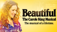Beautiful - The Carole King Musical BOOKED OUT