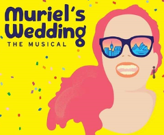 Muriel's Wedding The Musical  Booked Out