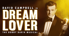 Dream Lover - The Bobby Darin Musical - BOOKED OUT