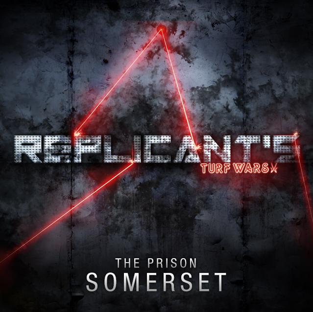 Replicant's Turf Wars - Somerset