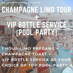 Champagne Limo Tour + VIP Bottle Service (Pool Party)