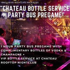 Chateau Bottle Service + Party Bus Pregame