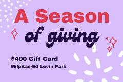 $400 Gift Card - Ed Levin Park