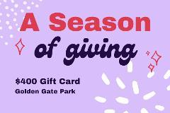 $400 Gift Card - Golden Gate Park