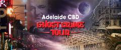 Adelaide CBD Ghost Crime Tour