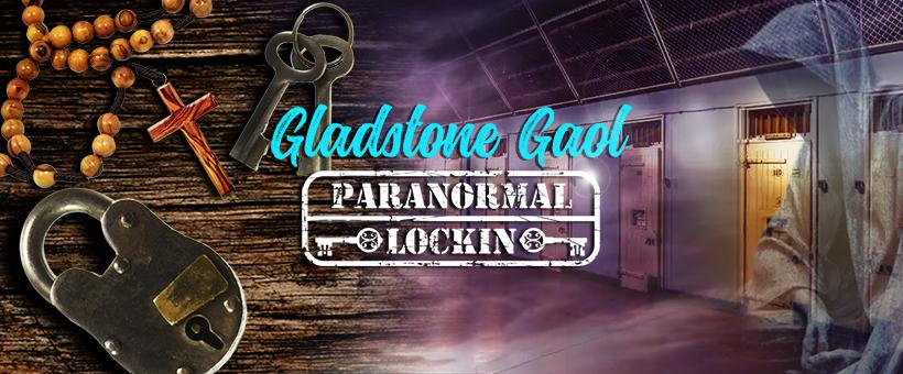Gladstone Gaol Paranormal Lockin