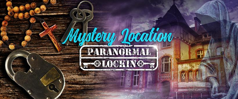 Mystery Location Paranormal Lockin