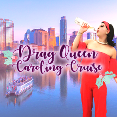 DRAG QUEEN CAROLING CRUISE