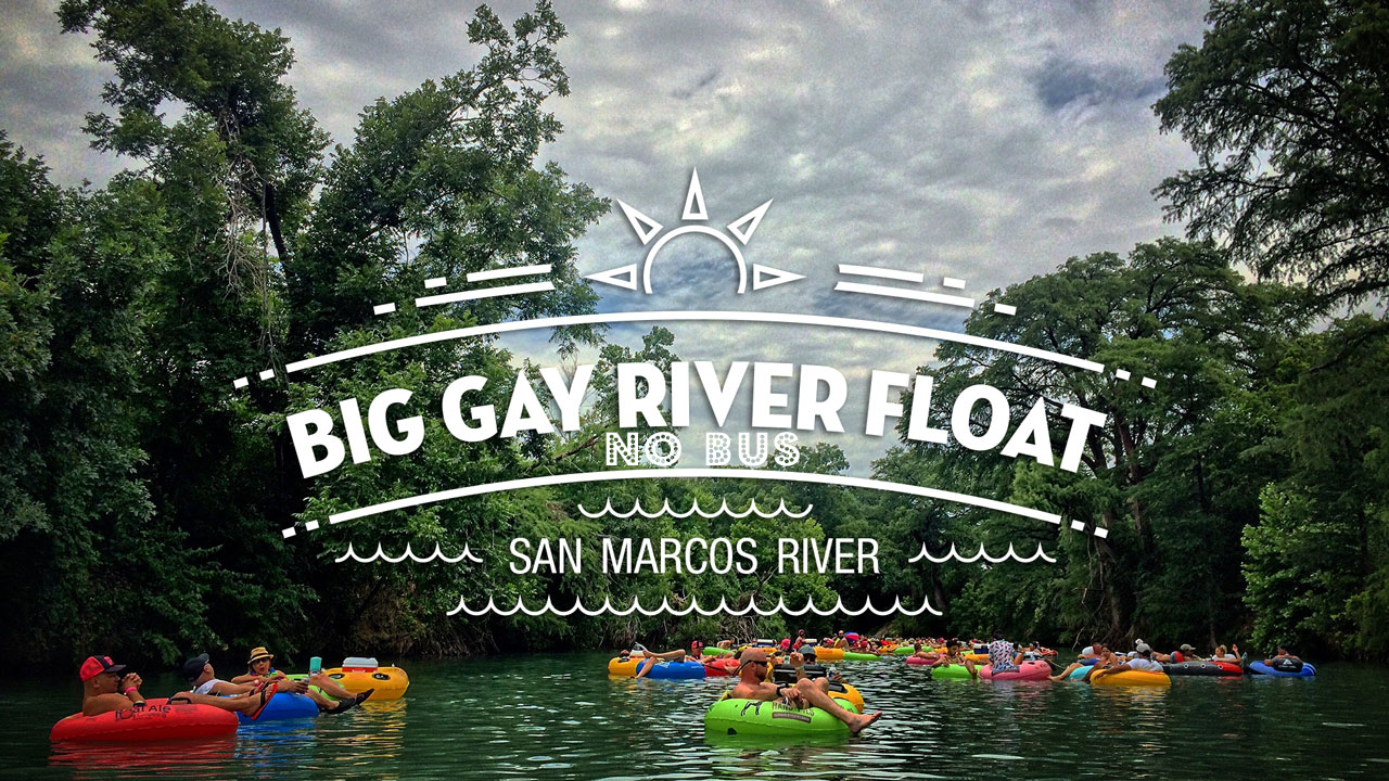 BIG GAY RIVER FLOAT - NO BUS