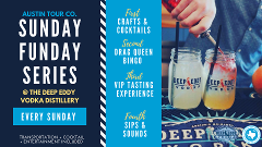 SUNDAY FUNDAY SERIES @ The Deep Eddy Vodka Tasting Room