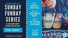 SUNDAY FUNDAY SERIES @ The Deep Eddy Vodka Tasting Room