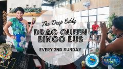 Deep Eddy Drag Queen Bingo Bus!