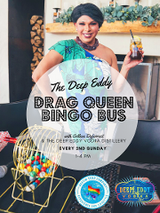 DEEP EDDY DRAG QUEEN BINGO BUS!