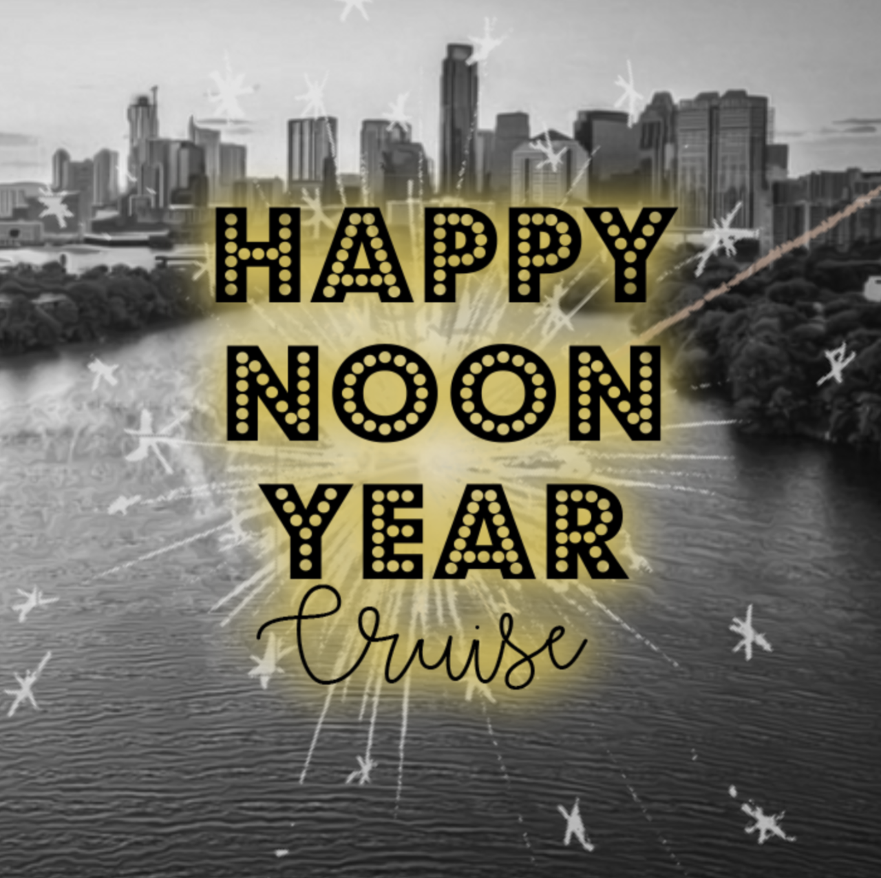 HAPPY NOON YEAR CRUISE!