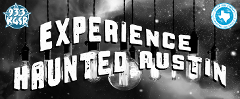 EXPERIENCE HAUNTED AUSTIN