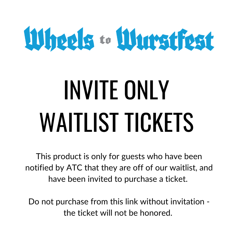 Invite Only, Waitlist Purchase: Wheels to Wurstfest
