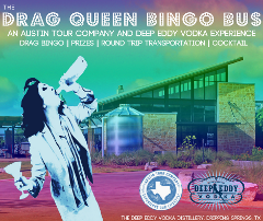 DEEP EDDY DRAG BINGO BUS!