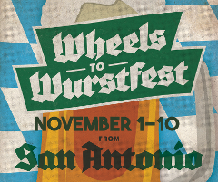 WHEELS TO WURSTFEST - SAN ANTONIO