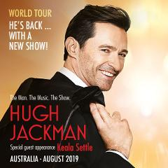 Hugh Jackman World Tour - The Man. The Music. The Show. Monday 5th August 2019